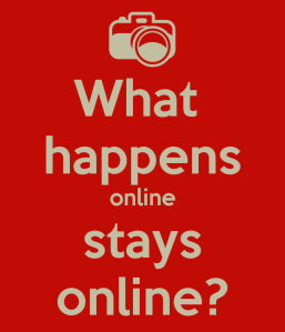 what-happens-online-stays-online